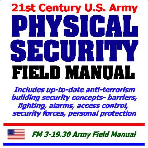 21st Century U.S. Army Physical Security Field Manual by Department of the Defense