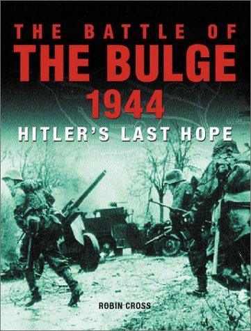 The Battle of the Bulge 1944 by Robin Cross