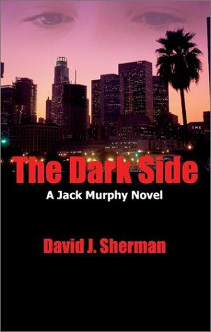 The dark side by David J. Sherman