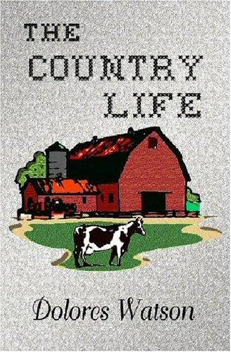 The Country Life by Dolores Watson