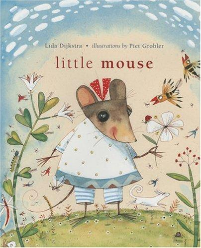 Little Mouse by Lida Dijkstra
