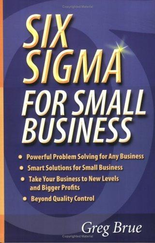 Six sigma for small business by Greg Brue