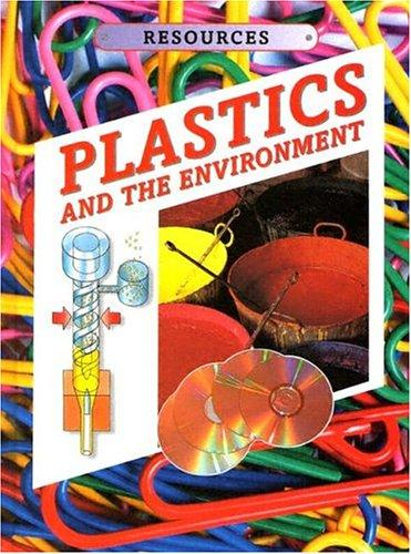 Plastics and the environment by Kathryn Whyman