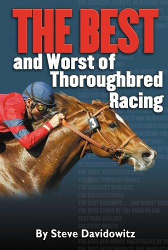 THE BEST and Worst of Thoroughbred Racing by Steve Davidowitz