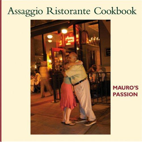 Image 0 of Assaggio Ristorante Cookbook: Mauro's Passion