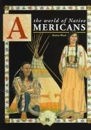 The world of Native Americans by Marion Wood