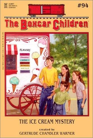 The Ice Cream Mystery (Boxcar Children Mysteries) by Gertrude Chandler Warner