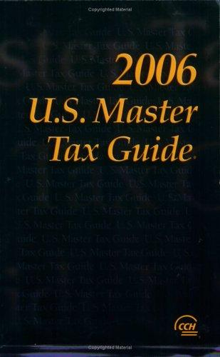 U.S. Master Tax Guide, 2006 (U.S. Master Tax Guide) by CCH Tax Law Editors