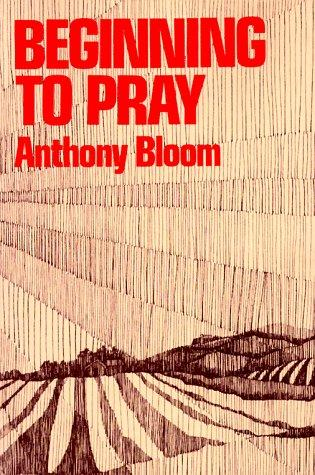 Beginning to Pray by Bloom, Anthony
