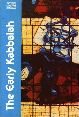 The Early Kabbalah by edited and introduced by Joseph Dan ; texts translated by Ronald C. Kiener ; preface by Moshe Idel.