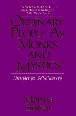 Ordinary people as monks and mystics by Marsha Sinetar