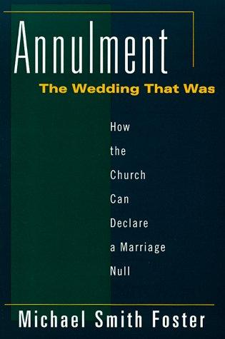 Annulment, the wedding that was by Michael Smith Foster