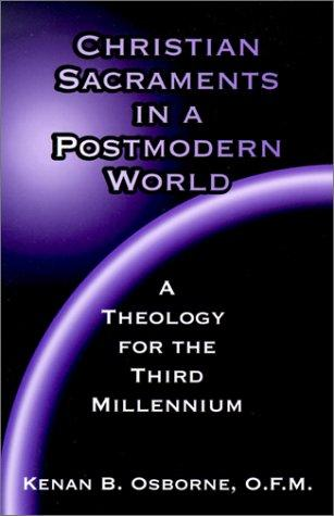 Christian sacraments in a postmodern world by Kenan B. Osborne
