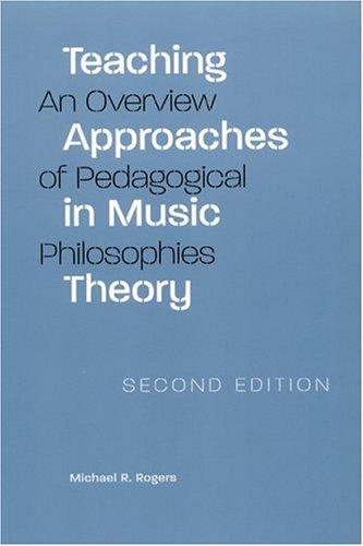 Teaching approaches in music theory by Michael R. Rogers