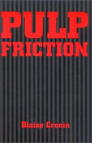 Pulp friction by Blaise Cronin
