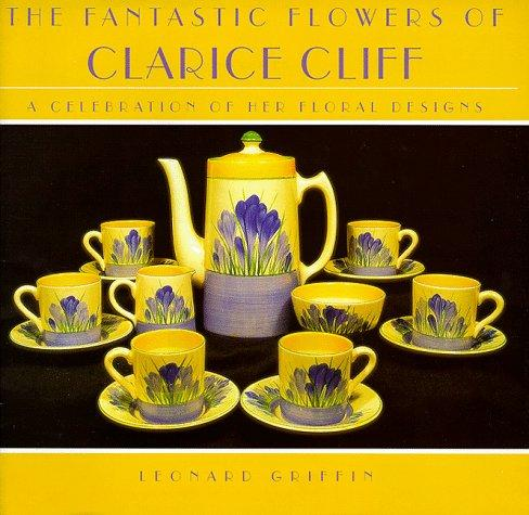 Fantastic Flowers of Clarice Cliff