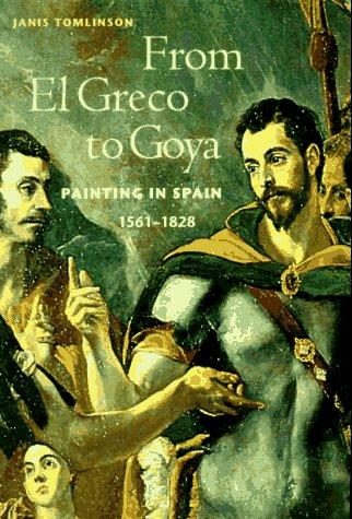 From El Greco to Goya by Janis A. Tomlinson
