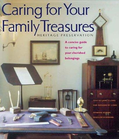 Caring for your family treasures by Jane S. Long