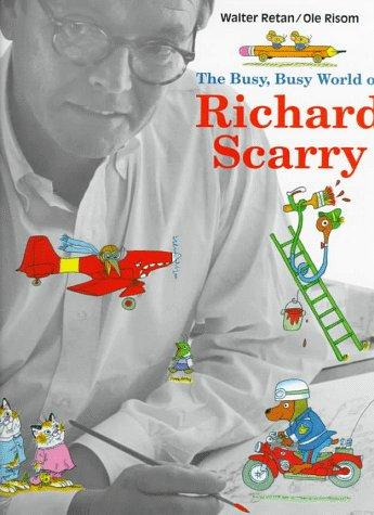 The busy, busy world of Richard Scarry by Walter Retan