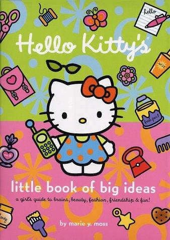 Hello Kitty's Little Book of Big Ideas by Marie Moss