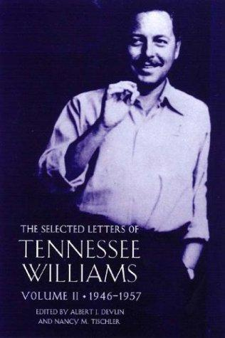 The selected letters of Tennessee Williams by Tennessee Williams, Albert J. Devlin