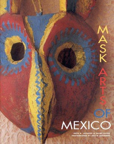 Mask arts of Mexico by Ruth D. Lechuga