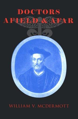 Doctors Afield and Afar by William V. McDermott