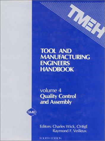 Image 0 of Tool and Manufacturing Engineers Handbook (Vol 4: Quality Control and Assembly)