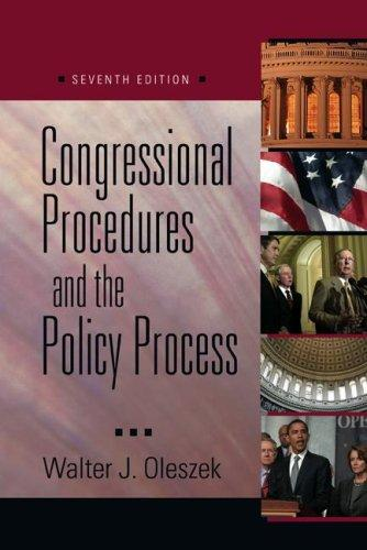 Congressional Procedures and the Policy Process (Congressional Procedures & the Policy Process) (Congressional Procedures & the Policy Process) by Walter J. Oleszek