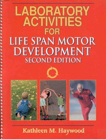 Laboratory Activities for Life Span Motor Development by Kathleen M., Ph.D. Haywood