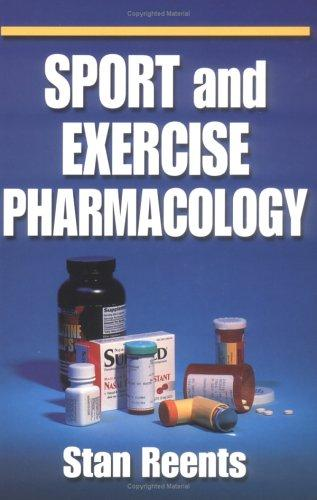 Sport and Exercise Pharmacology by Stan Reents