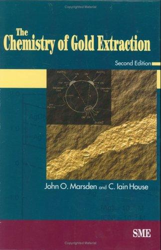 The chemistry of gold extraction by Marsden, John
