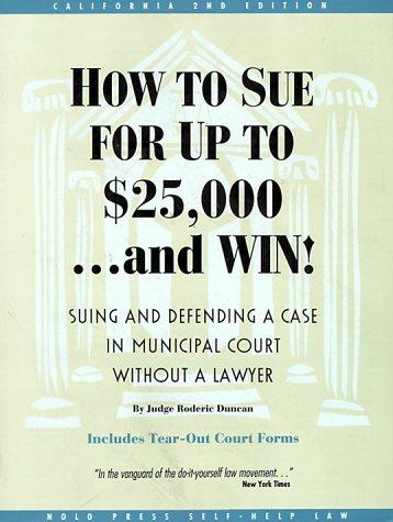 How to sue for up to $25,000 ... and win by Roderic Duncan
