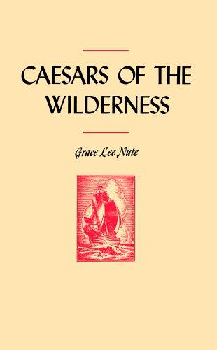 Caesars of the wilderness by Grace Lee Nute