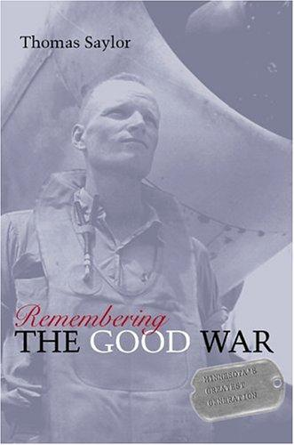 Image 0 of Remembering the Good War: Minnesota's Greatest Generation
