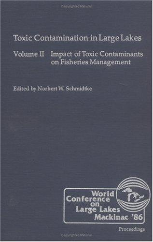 Impact of toxic contaminants on fisheries management by World Conference on Large Lakes (1986 Mackinac Island, Mich.)