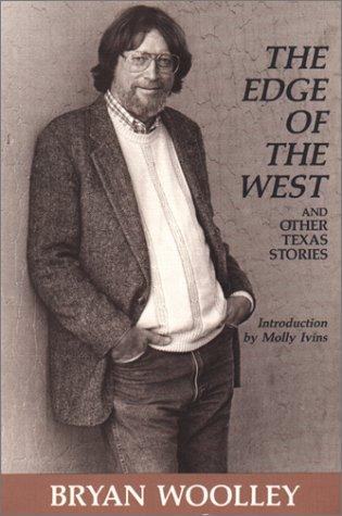 The edge of the West and other Texas stories by Bryan Woolley