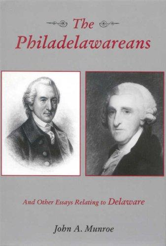 The Philadelawareans, and Other Essays Relating to Delaware (Cultural Studies of Delaware and the Eastern Shore) by John A. Munroe