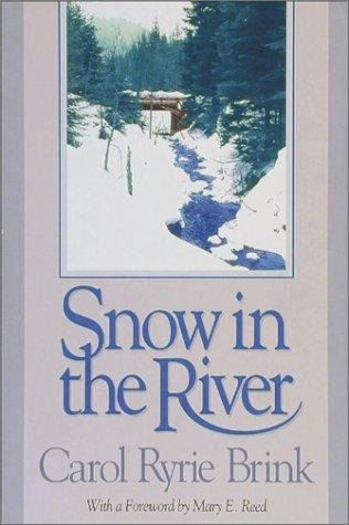 Snow in the River by Carol Ryrie Brink