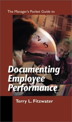The Manager's pocket guide to documenting employee performance by Terry L. Fitzwater