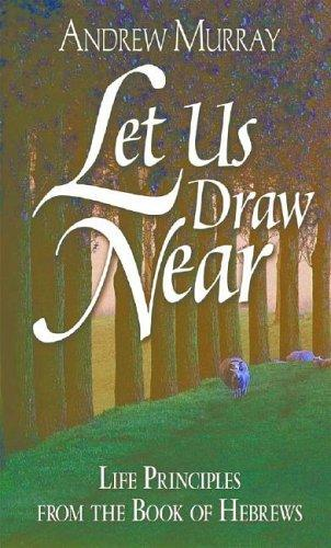 Let Us Draw Near by Andrew Murray