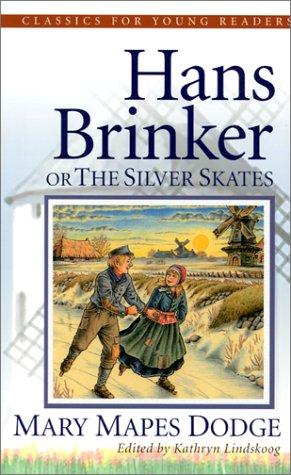 Hans Brinker, or the Silver Skates by Dodge, Mary M.