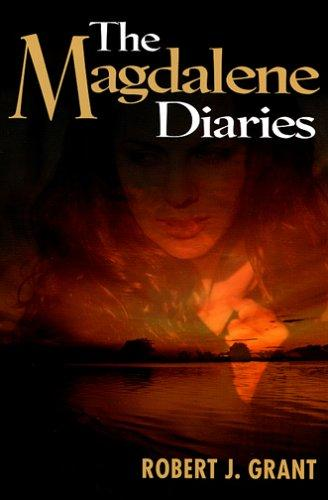 The Magdalene diaries by Robert J. Grant