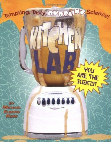 Kitchen Lab (You Are the Scientist) by Michael Elsohn Ross