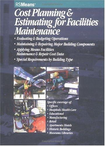 Cost planning & estimating for facilities maintenance by R.S. Means Company