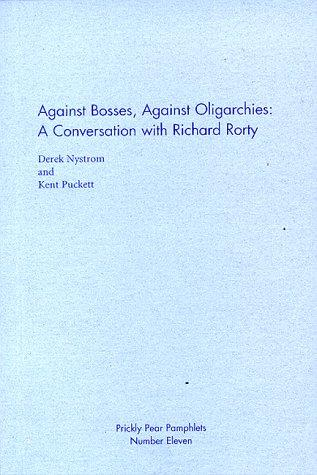 Against bosses, against oligarchies by Richard Rorty