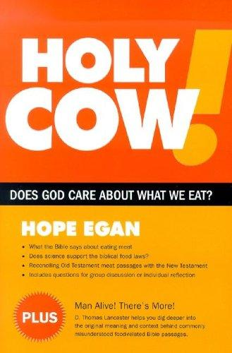 Holy Cow! Does God Care about What We Eat? by Hope Egan