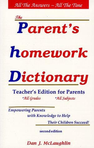 Parent's Homework Dictionary by Dan McLaughlin, Dan J. McLaughlin
