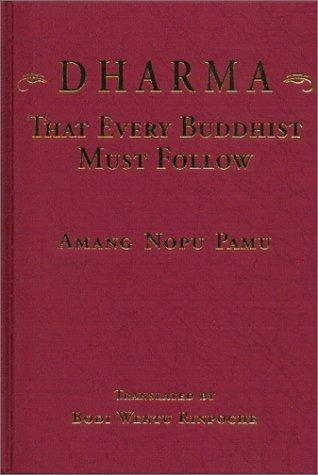 Dharma That Every Buddhist Must Follow by Amang Nopu Pamu