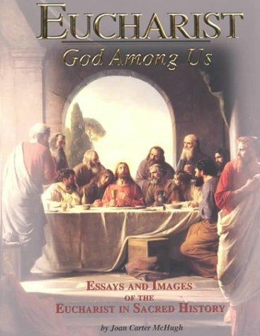 Eucharist: God Among Us by Joan Carter McHugh